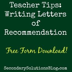 Teacher Tips: Writing Letters of Recommendation (Free Form Download!) | Secondary Solutions