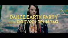 DANCE EARTH PARTY feat. banvox +DRUM TAO / NEO ZIPANG〜UTAGE〜 <Music Video>