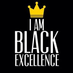 I am black excellence Black Girl Art, Black Women Art, Black Girls Rock, Black Women Quotes, Black Girl Quotes, Black History Quotes, Black Power, Afrique Art, By Any Means Necessary