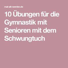 10 Übungen für die Gymnastik mit Senioren mit dem Schwungtuch
