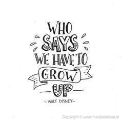 Handlettering Inspiration - who says we have to grow up Hand Lettering Quotes, Calligraphy Quotes, Creative Lettering, Calligraphy Letters, Typography Quotes, Brush Lettering, Fonts Quotes, Calligraphy Drawing, Caligraphy