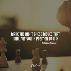 Make the right chess moves that will put you in position to win #deloz #quotess #quotessoftheday #motivation #motivationalquotes #positivethinking #startups #positivevibes #positivequotes