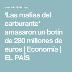 'Las mafias del carburante' amasaron un botín de 280 millones de euros | Economía | EL PAÍS