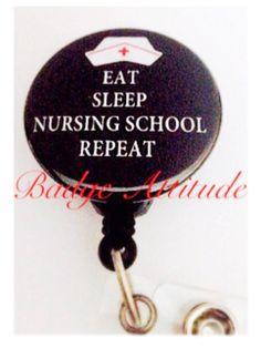 Eat Sleep Nursing School Repeat Retractable Badge by BadgeAttitude