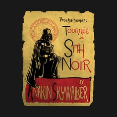Awesome 'Tournee+du+sith+noir' design on TeePublic! - lord vader is on tour to enlist soldiers to the dark side. Tournee du sith noir. A Tournee du le chat noir parody (SciFi Tshirts)