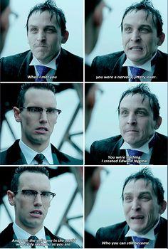 """You were nothing. I created Edward Nygma. Am I am the only one in the world who truly sees you as you are"" - Oswald and Ed #Gotham"