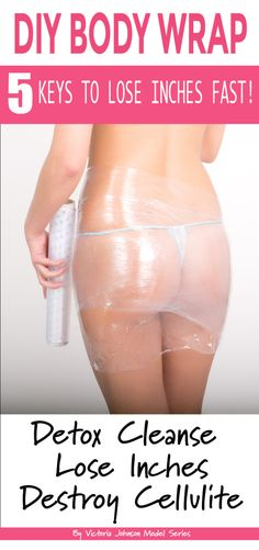 Anti Cellulite Body Wrap - 5 Keys To Safely Lose Weight Fast and Drop Inches At Home! Find more relevant stuff: victoriajohnson.wordpress.com  #FitnessVictoria