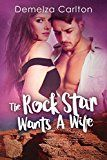 Free Kindle Book -   The Rock Star Wants A Wife (Romance Island Resort series Book 5)