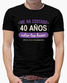 Camiseta 40 Años Para Estar Tan Bueno (Fondo Oscuro)