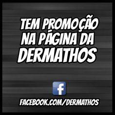 Vai no Facebook, curte nossa página e escreve o seu nome nos comentários. Depois é só torcer. facebook.com/Dermathos