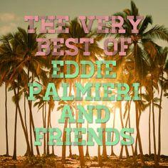 #ExpresiónLatina: Damos la bienvenida a Spotify, nuevo perfil para uds. Con el maestro Palmieri.  The Best of Eddie Palmieri and Friends