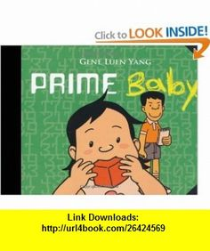 Prime Baby Gene Luen Yang , ISBN-10: 1596436506  ,  , ASIN: B005M4OPV4 , tutorials , pdf , ebook , torrent , downloads , rapidshare , filesonic , hotfile , megaupload , fileserve