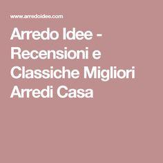 Arredo Idee - Recensioni e Classiche Migliori Arredi Casa