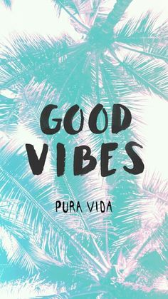 Pura vida good vibes wallpaper, hipster wallpaper, summer wallpaper, wallpaper for your phone Good Vibes Wallpaper, Hipster Wallpaper, Summer Wallpaper, Cool Wallpaper, Wallpaper Ideas, Disney Wallpaper, Cute Backgrounds, Phone Backgrounds, Cute Wallpapers