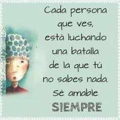 Sé amable siempre * http://www.gorditosenlucha.com/