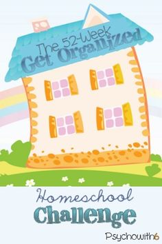 The 52-Week Get Organized Homeschool Challenge. Get organized this year in just an hour a week and let the kids help!