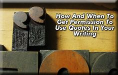How And When To Get Permission To Use Quotes In Your Writing - Writer's Relief
