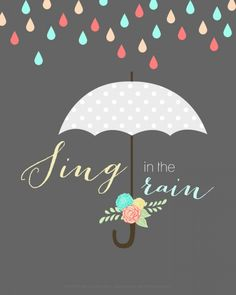 """Sing in the Rain"" free printable. Perfect to display year round!"
