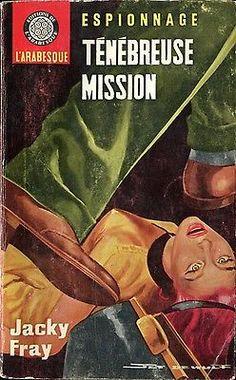 Arabesque Espionnage 371 -Jacky Fray - Ténébreuse mission