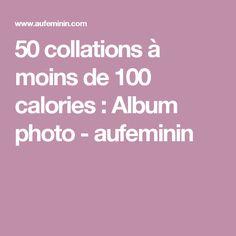 50 collations à moins de 100 calories : Album photo - aufeminin