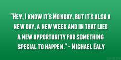 New beginnings Monday