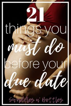 21 Things You Must Do Before Your Due Date! A great list of ways to prepare for baby. No matter how far long you are, read now to be sure you don't miss anything!