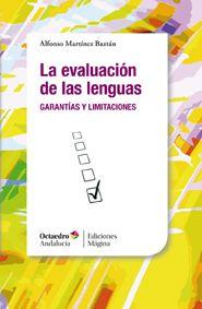 La Evaluación de las lenguas : garantías y limitaciones / Alfonso Martínez Baztán