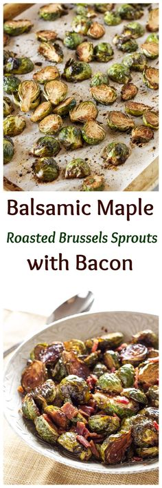 Balsamic Maple Roasted Brussels Sprouts | Balsamic, maple, and bacon are the perfect combination of flavors for these roasted Brussels sprouts! #thanksgiving