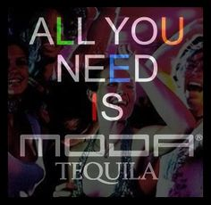 All You Need Is....MODA Tequila