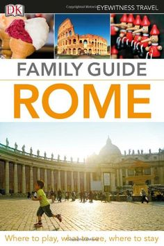 Family Guide Rome (Eyewitness Travel Family Guide) by DK Publishing http://www.amazon.com/dp/0756694698/ref=cm_sw_r_pi_dp_2cYmvb1A2N91Z