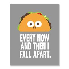 Taco Art Print Every Now And Then I Fall Apart Funny Mexican Food Pun Poster Bonnie Tyler Total Eclipse of the Heart Music Taco Tuesday Home Decor 8 x 10 Inches >>> Check out the image by visiting the link. (This is an affiliate link) Funny Travel Quotes, Travel Humor, Mexican Food Puns, Square One Art, Taquero, Eclipse Of The Heart, Heart Poster, I Fall Apart, Sup Yoga