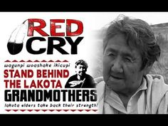 Stand Behind the Lakota Grandmothers! Lakota Elders take back their strength - Red Cry is an original, feature-length documentary film chronicling the lives of Lakota Elders and Oyate (people) in the face of ongoing genocide against the Lakota by government and corporate interests.
