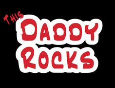 Daddy Rocks Tshirt  Tees for Dads Daddy Father  by Threadtails, $15.00.  www.etsy.com/shop/threadtails or www.threadtails.com