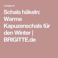 Schals häkeln: Warme Kapuzenschals für den Winter | BRIGITTE.de