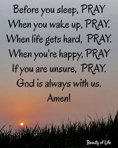 GOD IS ALWAYS WITH US.... Faith Prayer, God Prayer, Prayer Quotes, Power Of Prayer, Scripture Quotes, Faith In God, Bible Scriptures, Faith Quotes, God Quotes About Life