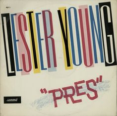 "Album Cover for Lester Young ""Pres"", 1962, probably recorded at Birdland, New York between 1951 & 1953."