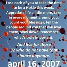 One professor who spoke at the memorial service on April 16, 2012, said we don't remember the 32 innocent lives lost, but the 33 lives we lost that day (referring to the shooter who killed himself)  neVer forgeT 4/16/07