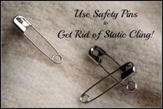 Use safety pins to reduce static in the dryer. This totally works. I attach on to a washcloth that I toss in with every load,