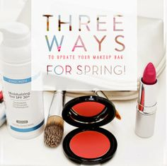 Three Ways to Update Your Makeup Bag for Spring!
