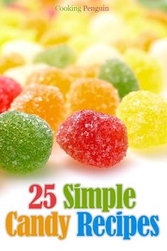 25 Simple Candy Recipes  by Cooking Penguin ($2.98)