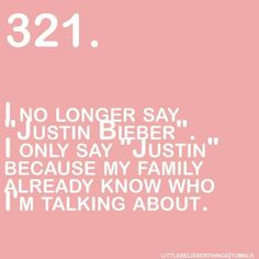 That happens to me, I no longer like to say Justin Bieber because when I say Justin almost all the people I know already knows who I am taking about Justin Bieber Quotes, Justin Bieber Facts, Justin Bieber Pictures, I Love Justin Bieber, Love You So Much, I Love Him, Love Of My Life, My Love, Bae