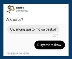 Filipino Quotes, Tagalog Love Quotes, Tagalog Quotes, K Quotes, Life Quotes, Filipino Pick Up Lines, Pick Up Lines Tagalog, Witty Jokes, Patama Quotes