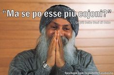 LE PIU' BELLE FRASI (COMICHE) DI M-OSHO – RISVEGLIO DAL SOGNO PLANETARIO Daily Mood, Osho, Savage Quotes, New Beginning Quotes, Delete Image, Image Title, Amy Winehouse, Strong Quotes, Reaction Pictures