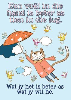 Een voël in die hand is beter as tien in die lug Afrikaanse Quotes, Teacher Boards, Interesting Topics, School Games, Idioms, Classroom Activities, Raising Kids, Illustrations Posters, Homeschool