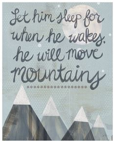 From the time they are just your little one, kids can accomplish amazing feats. Inspire your little one to achieve greatness with this Let Her Sleep Canvas Wall Art from Oopsy Daisy and the words: Let her sleep for when she wakes, she will move mountains. Life Quotes Love, Great Quotes, Quotes To Live By, Me Quotes, Inspirational Quotes, Famous Quotes, Baby Quotes, Sleep Quotes, Epic Quotes