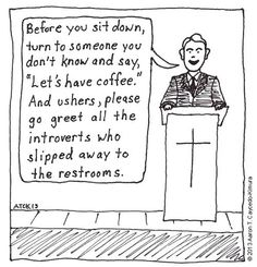 Gah! If my pastor said that, I would go to a different church. Introvert Cartoon from http://infjoe.wordpress.com
