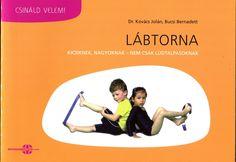 Marci fejlesztő és kreatív oldala: LÁBTORNA Kids Sports, Kindergarten, Preschool, Album, Photo And Video, Education, Memes, Books, Libros
