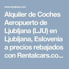 Alquiler de Coches Aeropuerto de Ljubljana (LJU) en Ljubljana, Eslovenia a precios rebajados con Rentalcars.com.