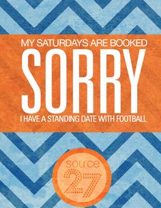 My Saturdays are booked. Sorry I have a Standing date with Football. -#SEC #Love
