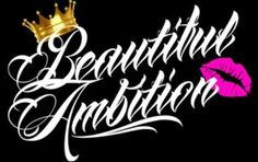 I have a beautiful ambition.